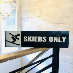Skiers Only Wood Sign