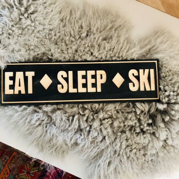 Eat, Sleep, Ski