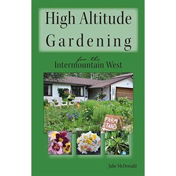 High Altitude Gardening - Flagstaff Author