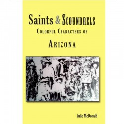 Saints & Scoundrels of Arizona