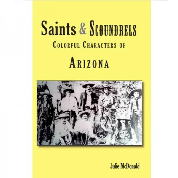 Saints & Scoundrels of Arizona