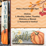 10/27 - Workshop Gather/Thankful/Welcome/Blessed-Wood Sign